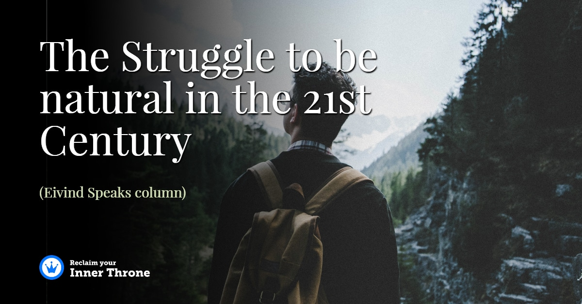 The Struggle to be natural in the 21st Century - Reclaim